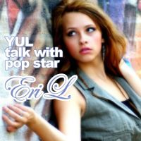 YUL talk with pop star Eri L.