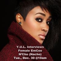 Y.U.L. Interviews Female EmCee, N'Cho