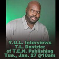 Y.U.L. Interviews T.L. Dantzler