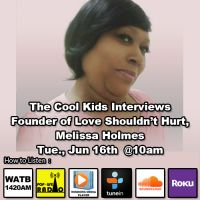The Cool Kids Interviews Founder of Love Shouldn't Hurt, Melissa Holmes. - www.PopLifeRadio.com