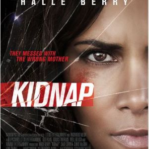 """Aviron Pictures has released a new trailer and one-sheet for """"KIDNAP"""", starring Actress Halle Berry"""