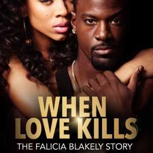 Watch The Extended Trailer For 'When Love Kills: The Falicia Blakely Story' | TVOne