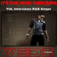 It's the Vedo Takeover!!!  YUL Interviews R&B Singer, Vedo The Singer
