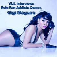 YUL Interviews Pole Fan Addicts Owner, Gigi Maguire