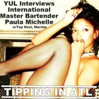 YUL Interviews International Master Bartender, Paula Michelle w/Top Host, Marsha