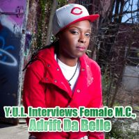 Y.U.L. Interviews Female M.C., Adrift Da Belle
