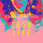 Cover-art-of-Lush-Life-by-Zara-Larsson