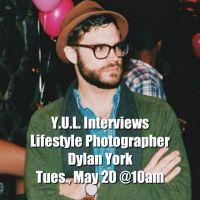 Y.U.L. Interviews Dylan York