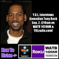 Y.U.L. Interviews Tony Rock
