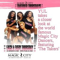 YUL takes a closer look at the world famous Magic City Dancers, featuring 'The Takers'