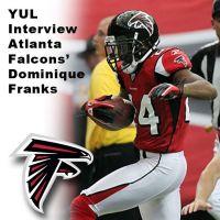 YUL interview Atlanta Falcons' Dominique Franks