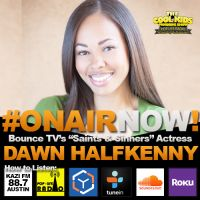 "The Cool Kids Interview Bounce TV ""Saints & Sinners"" Actress, Dawn Halfkenny"