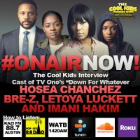"""The Cool Kids Interview Cast of """"Down For Whatever"""""""