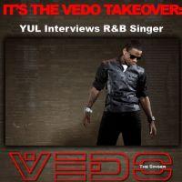 It's the Vedo Takeover!!!  YUL Interviews R&B Singer, Vedo The Singer