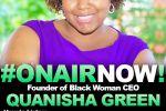 Harmony Interviews Founder of Black Woman CEO, Quanisha Green