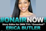 "Harmony Interview OWN Network's ""Greenleaf"" Story Editor, Erica Butler"