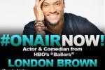 Allison Interviews Actor & Comedian, London Brown
