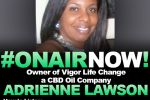Harmony Love Interviews Owner of Vigor Life Change, Adrienne Lawson.