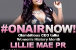 Harmony Love interviews Glambitious CEO, Lillie Mae PR as we talk Women's History Month