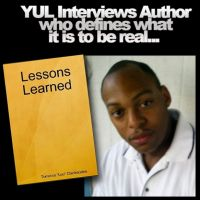 "YUL Interviews Torrance 'Leo' Clankscales.  ""Lessons Learned"" Author defines what it means to be real."