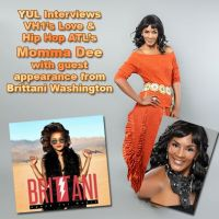 YUL interviews VH1's Love & Hip Hop ATL's Momma Dee with guest appearance from Brittani Washington