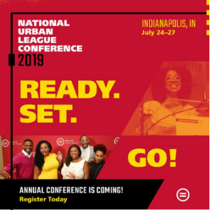 JOIN US In Indianapolis JULY 24-27 FOR THE Annual National Urban League Conference