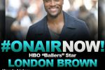 "Allison Interviews HBO ""Ballers"" Star, London Brown for Season 5"