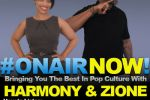 04 Harmony & Zione Bringing You The Best In Pop Culture!