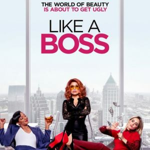"""Register to Win FREE Passes to See """"Like A Boss"""" Advanced Screening January 7, 2020!"""