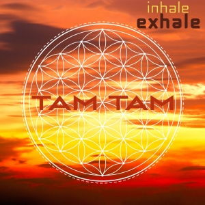 "Tam Tam Wants You To ""Inhale Exhale"""