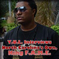 North Carolina's Own, King F.A.M.E.