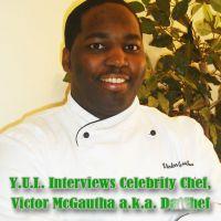 Y.U.L. Interviews Celebrity Chef @DatChef