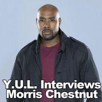 Y.U.L. Interviews Morris Chestnut